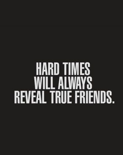 Hard Times Reveals Real Friends