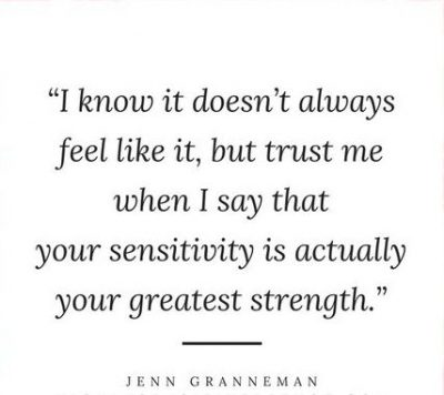 Sensitivity Is Our Strength