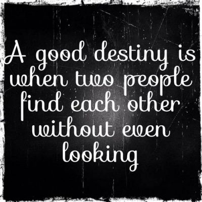 Good Destiny Quotes