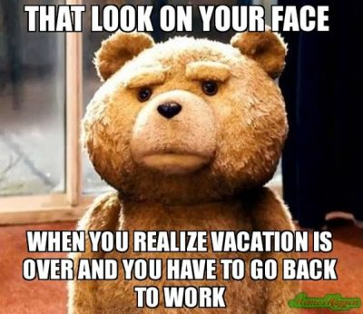 Vacation Is Over Memes