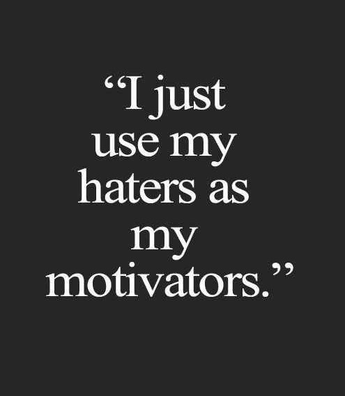 101 Quotes and Sayings about Haters   Funny Haters Meme & Images