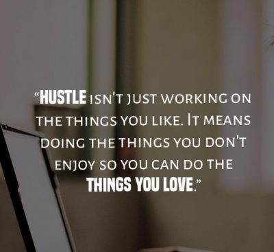 Hustle Quotes To Motivate You