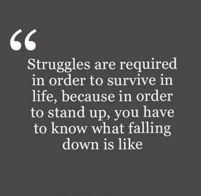 Life Is Full Of Struggle Quotes