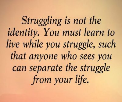 Struggling Is A Part Of Life