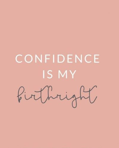 Confidence Is My Birthright