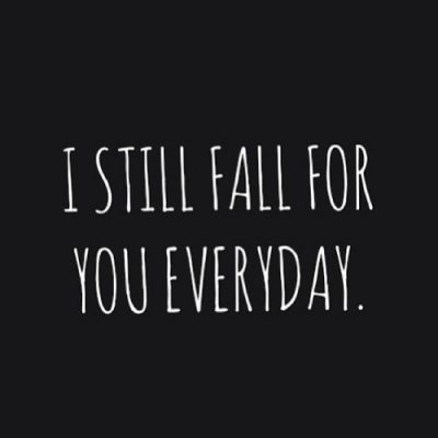 Fall In Love Everyday Quote