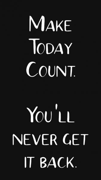 Make Today Count Quotes