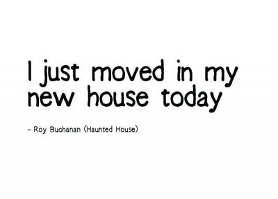 Quotes About Moving To A New Home