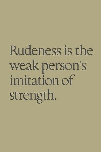 Quotes Rudeness Pictures
