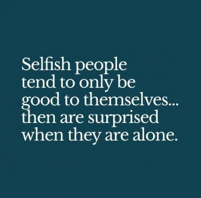Quotes of Selfish friends