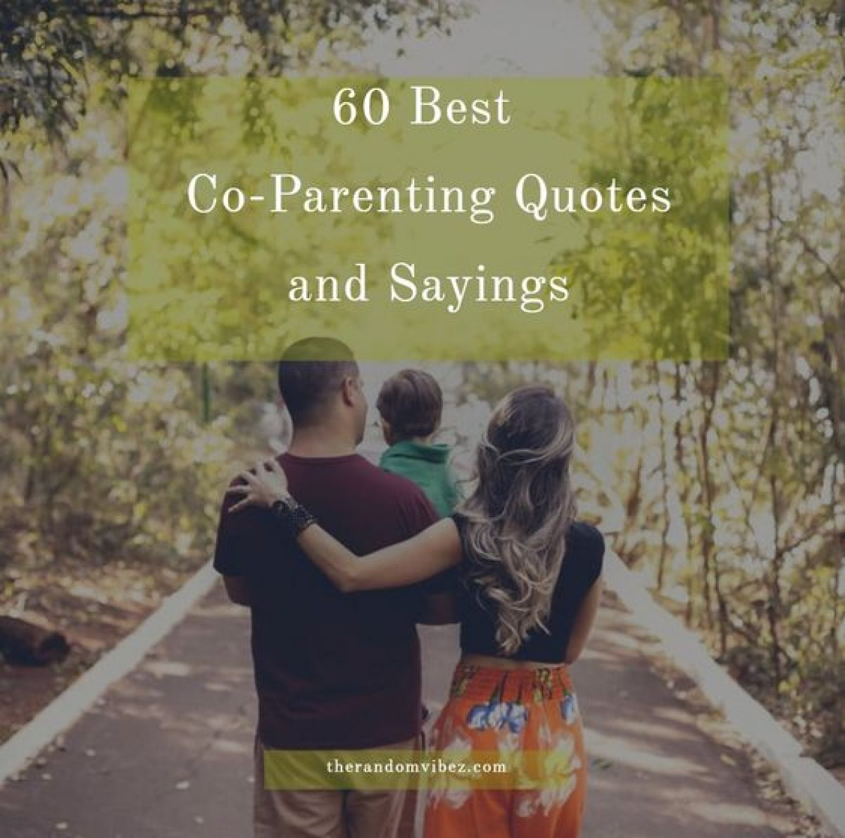 60 Best Co Parenting Quotes And Sayings