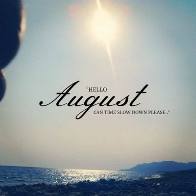 Hello August Sayings