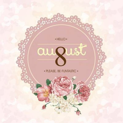 Sweet August Sayings