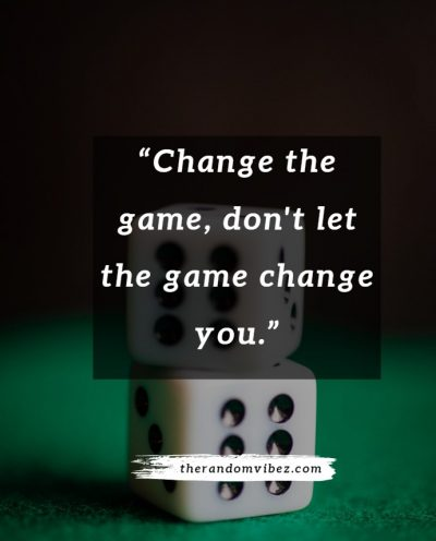 Be a Game Changer Quotes