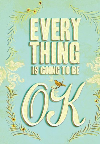 Everything is Going to be OK Quotes Pics