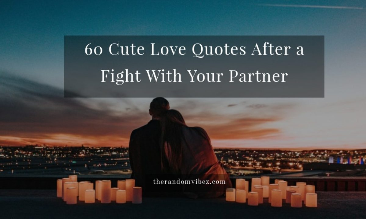 10 Cute Love Quotes After a Fight For Couples  The Random Vibez