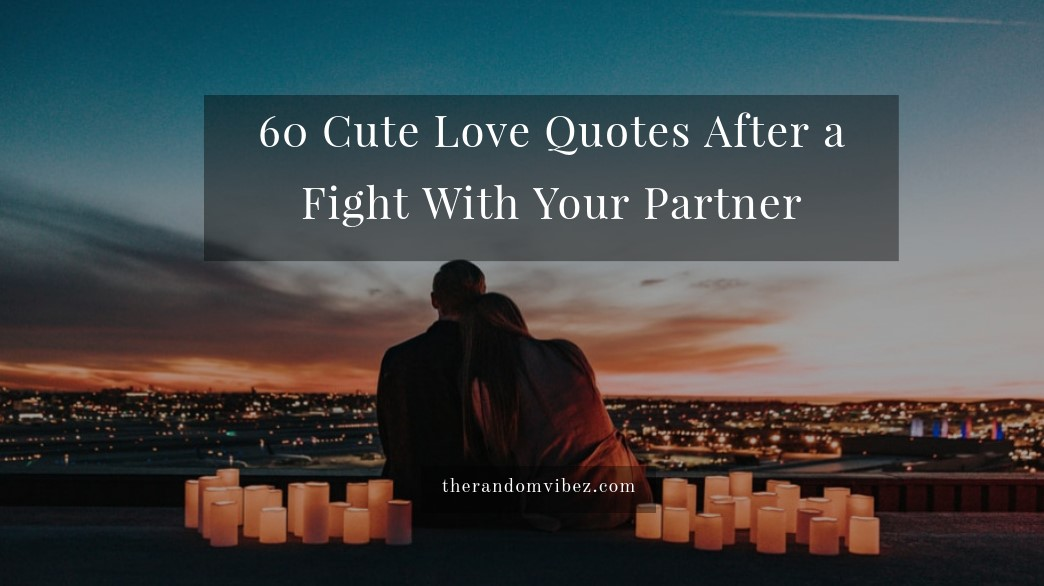 Quotes relationship fighting 60 Long