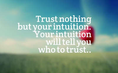 Trust Your Intuition Quotes