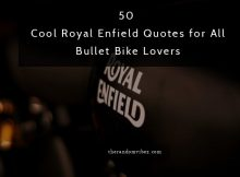 50 Cool Royal Enfield Quotes for All Bullet Bike Lovers