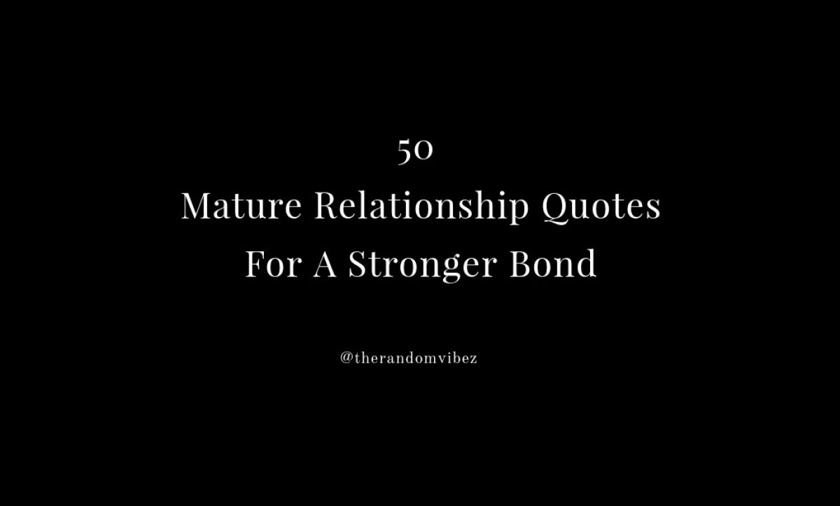 6 Mature Relationship Quotes For A Stronger Bond