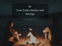 60 Love Fades Away Quotes and Sayings