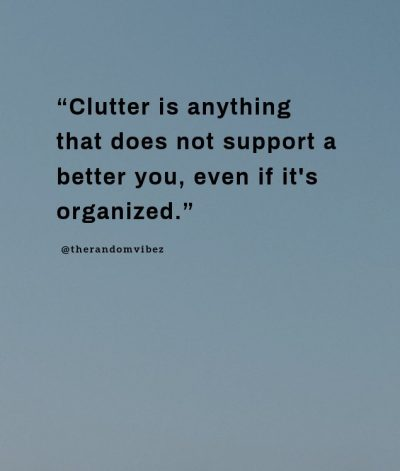 Clutter Quotes And Sayings