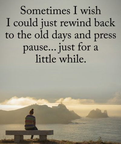 I Miss The Old Days Sayings