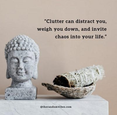 Inspirational Clutter In Life Quotes