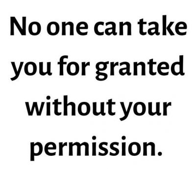 Never Take Someone For Granted Quote