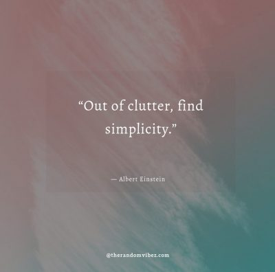 Out of Clutter Find Simplicity Quote Images