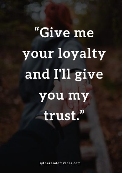 Trust Loyalty Relationship Quotes