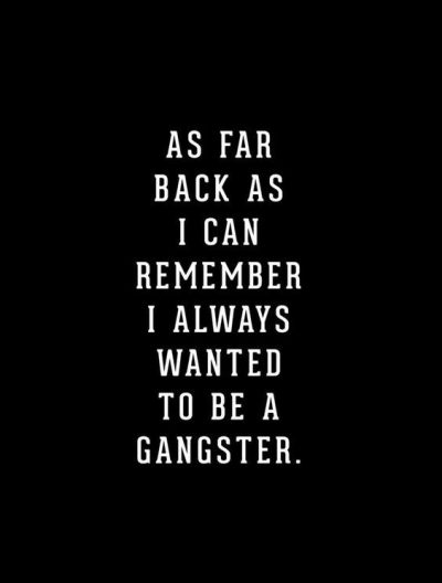 Quotes About Gangster
