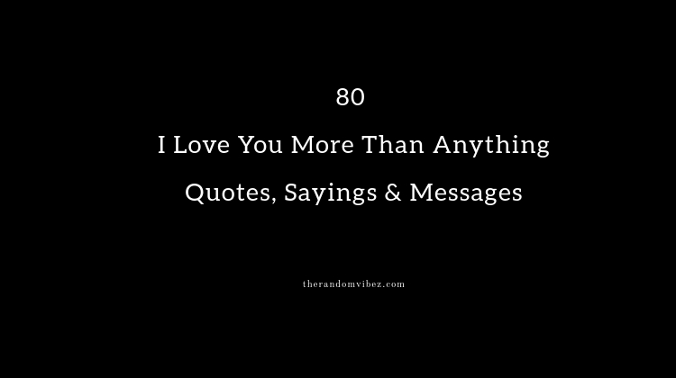 80 I Love You More Than Anything Quotes Sayings Messages That's because you are my daughter, and i love you for always. 80 i love you more than anything quotes