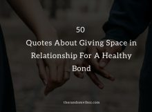 50 Quotes About Giving Space in Relationship For A Healthy Bond