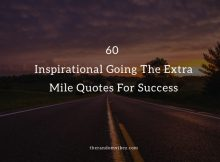 60 Inspirational Going The Extra Mile Quotes and Images