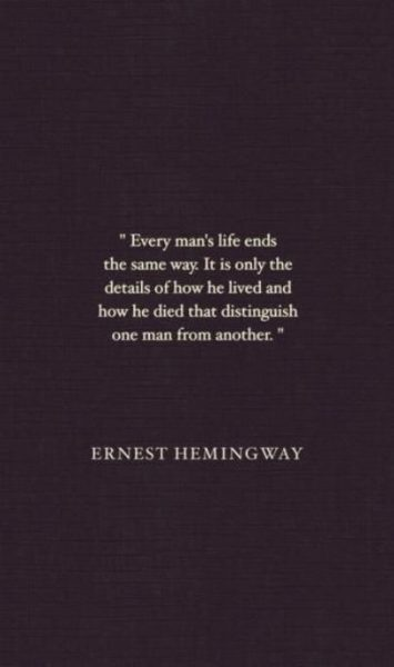End Of Man's Life Quote