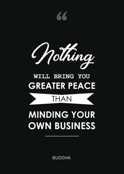 Famous Mind Your Own Business Quotes
