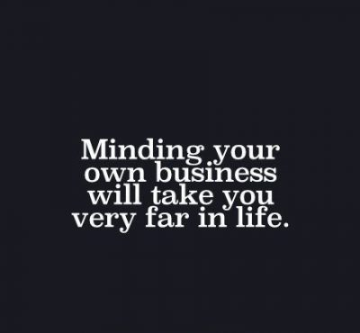 Motivational Mind Your Own Business Quotes