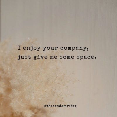 Needing Space from Relationship Quotes