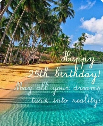 25th Birthday Greetings And Sayings