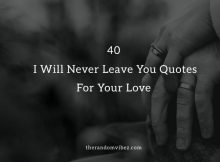 40 I Will Never Leave You Quotes For Your Love