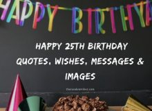70 Happy 25th Birthday Quotes, Wishes, Messages & Images