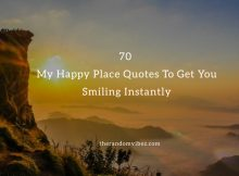 70 My Happy Place Quotes And Sayings