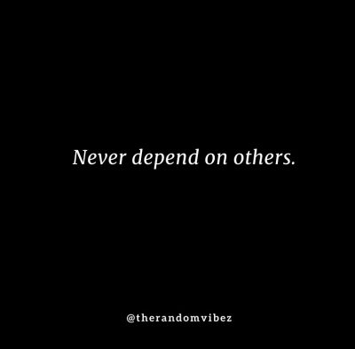 Dont Depend On Anyone Quotes