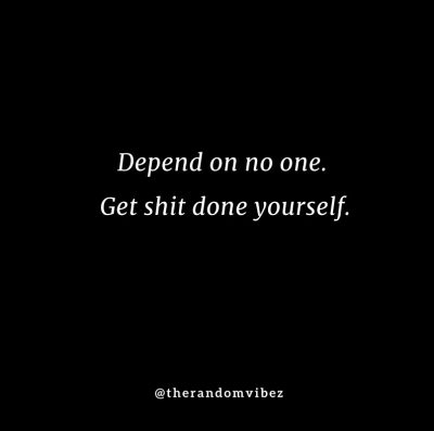 Dont Depend On Anyone Quotes Images