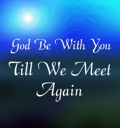 God Be With You Till We Meet Again Pic