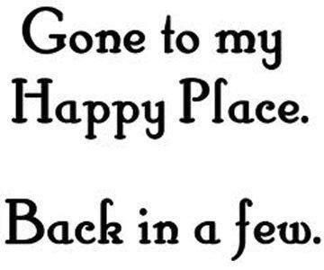 Happy Place Quotes Funny