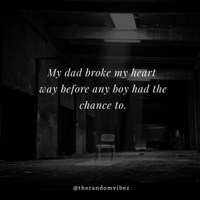 Heartless Absent Father Quotes