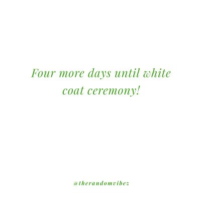 Quotes For White Coat Ceremony
