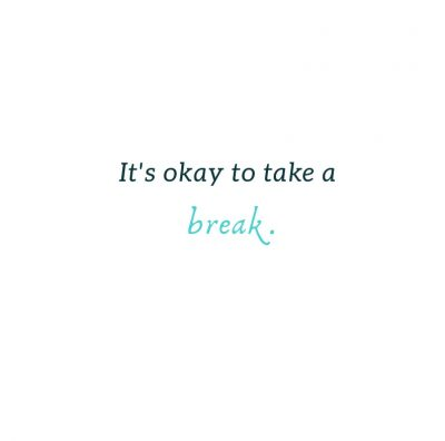 Short Take A Break Quotes